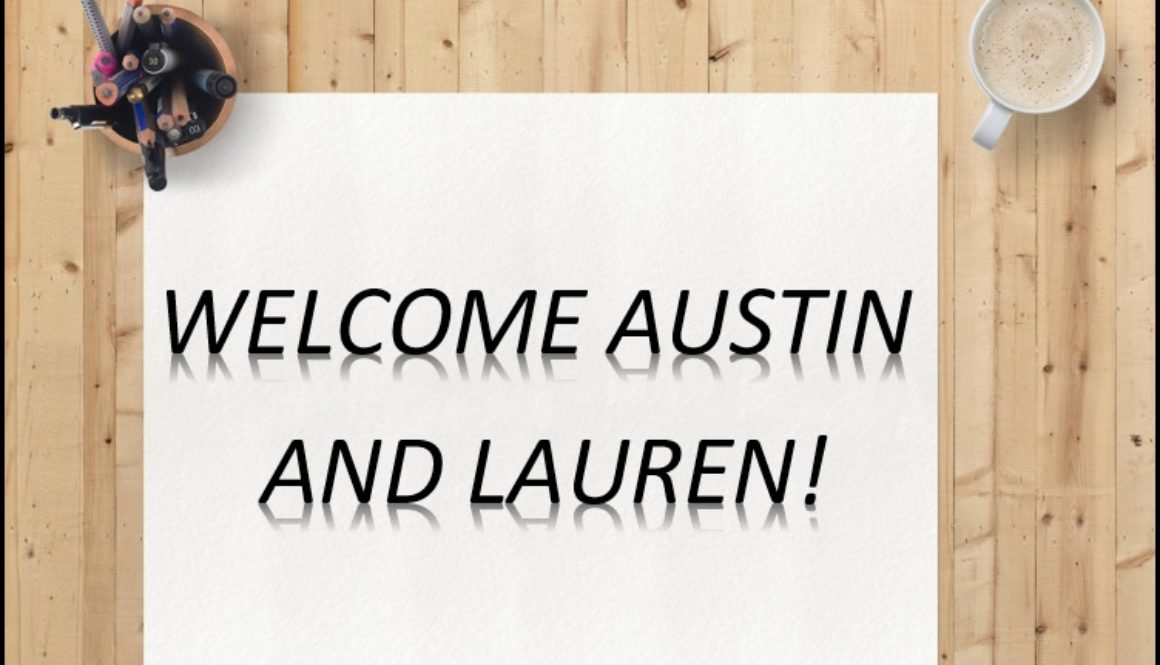 Welcome Austin and Lauren