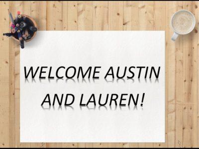 Welcome Austin and Lauren